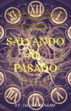 Salvando al pasado. by DamianRose666