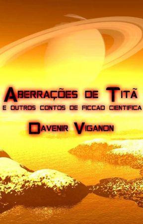 Aberrações de Titã e outros Contos de Ficção Científica by DavenirViganon