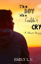 The Boy Who Couldn't Cry by KimberlyAnnWayne