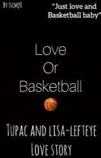 Love or basketball  by tlcmj0