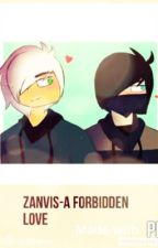 ZANVIS a forbidden love   by Garmau_Sarah