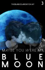 Maybe You Were My Blue Moon (Phan) by TheBabiesArentOkay