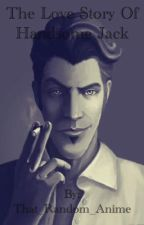 The Love Story of Handsome Jack by That_Random_Anime