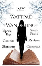 My Wattpad Wandering  by Reese_Cadwell