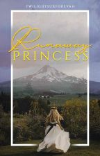 Runaway Princess (Wattys2016) by TwilightSuxForevah