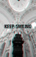 Keep Smiling {completed} by greazypizza