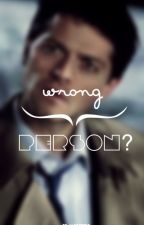 Wrong Person? [Destiel & Sabriel AU] by llapaccca