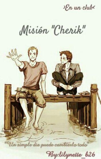 """Misión """"Cherik"""""""