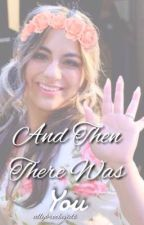 And Then There Was You (Ally/You) by allybrookevids