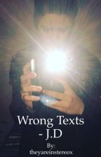 Wrong Texts - J.D by instereoxdolan