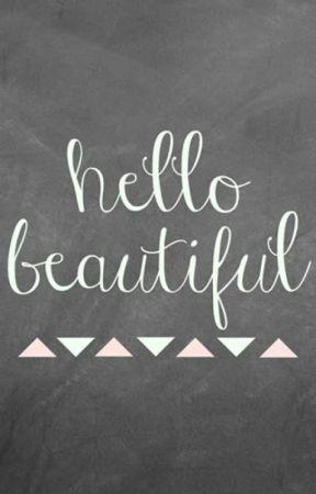 Hello Beautiful by mickey6784