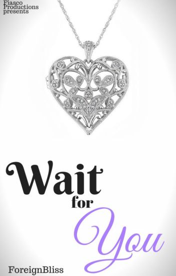 Wait For You