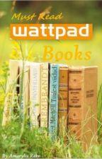 Must Read Wattpad Books ♥ by Mari2ACrowe