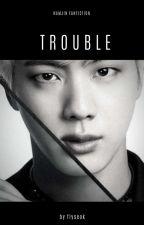 TROUBLE/NAMJIN. by mitw_Jikook