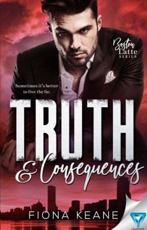 Truth & Consequences (Boston Latte Series #2) by fionakeane