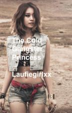 The Cold Gangster Princess  by Laufiegirlxx