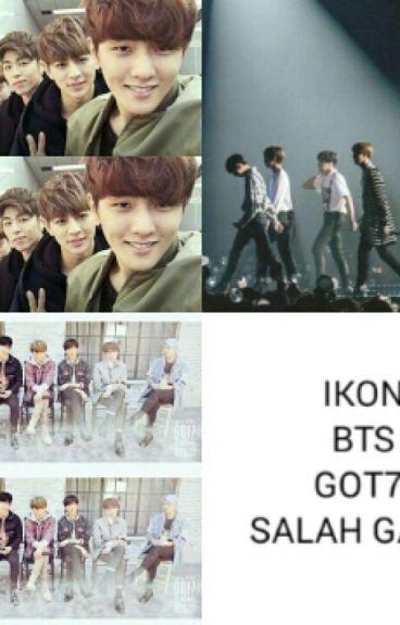 IKON - BTS - GOT7 SALAH GAWL