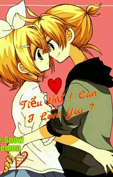 (Rin Len) Tiểu Thư, Can I Love You!