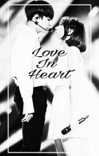 [ LOVE IN HEART ] - E N D by eunhasinbqii_