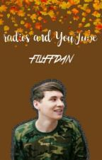 Radios And Youtube (Danisnotonfire x Reader) by cupidtaetae