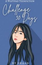Challenge 30 Days  by Shaane31