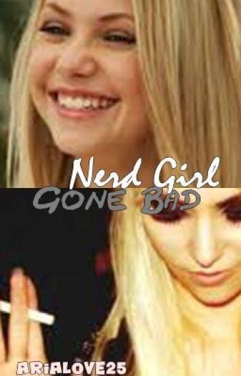 Nerd girl gone bad