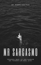Mr. Sarcasmo  by MarcieBitch