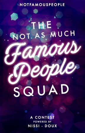 The (not as much) Famous People Squad [cerrado] by NotFamousSquad