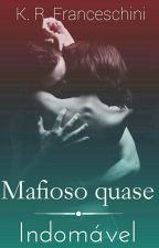 Mafioso Quase Indomável.  by Kathy_Grey