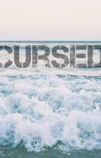 Cursed. by XxJustKeepDreamingXx