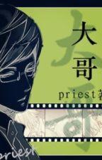 [ Đề cử ] Đại ca - Priest by hanxiayue2012