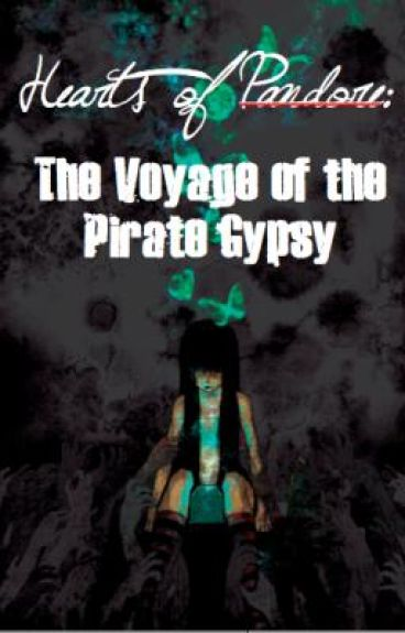 Hearts of Pandore (Part 2): The Voyage of the Pirate Gypsy