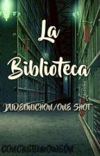 La Biblioteca (Jaidefinichon/One-shot/trío) by JHotHobi