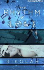 The Rhythm of Love by Rikolah