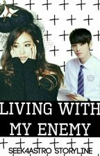 Living With My Enemy ✡️ Eun Woo And Yuri ff ✡️ by Seek4Astro