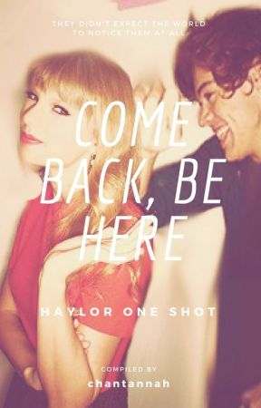 Come Back, Be Here (A Haylor One Shot) by Chantannah