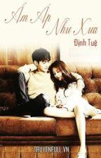 Ấm Áp Như Xưa - Định Tuệ by YenTung21