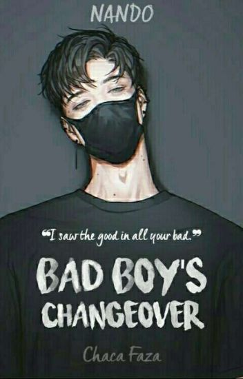 Bad Boy's Changeover
