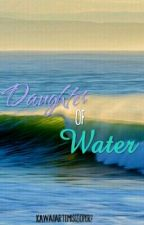 Daughter of Water by kawaiiArtemisOlympus