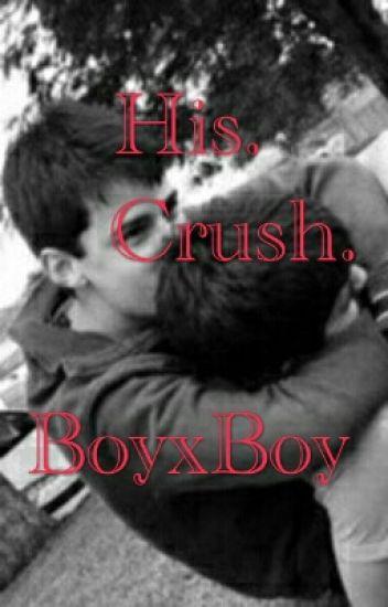 His  Crush  (BoyXBoy) - Mr 어두운® - Wattpad