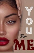 You For Me by obscuremaddie