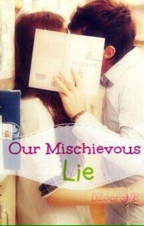 Our Mischievous Lie by DzoaraMB