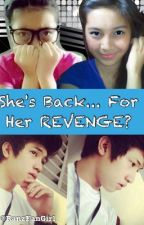 She's Back...For Her Revenge? by RanzFanGirl