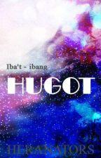HUGOT by Heranators