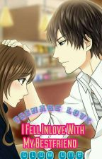 Teenage Love: I Fell Inlove With My Bestfriend (ONGOING) by Glow_one