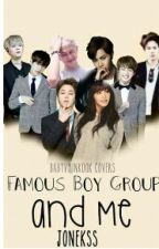 Famous Boy Group And Me( ON GOING) by Jonekss