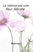 Le silence est une fleur délicate by Jechma