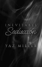 Inevitable Seducción by YazMiller