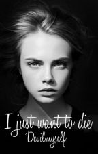 I just want to die || H.S by xStylesxax
