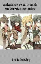 Caricaturas De Tu Infancia Que Deberían Ser Anime by lalothefox